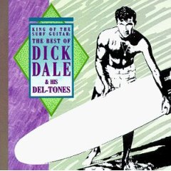 Dick Dale & the Del-Tones King of Surf Guitar